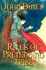 The Rites of Pretending Tribe by John (Paperback, 2007)