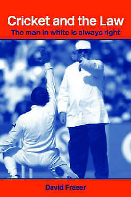 Cricket and the Law: The Man in White is Always Right (Routledge Studies in Law