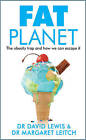 Fat Planet: The Obesity Trap and How We Can Escape it by Dr. David Lewis, Dr. Margaret Leitch (Paperback, 2015)