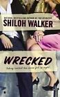 Wrecked by Shiloh Walker (Paperback / softback)