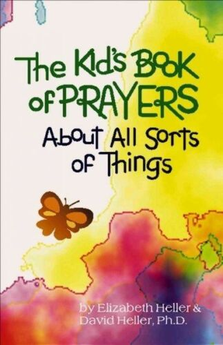 1 of 1 - The Kids' Book of Prayers: About All Sorts of Things by Heller, Elizabeth