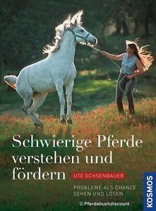 Ute-Ochsenbauer-Schwierige-Pferde-verstehen-und-foerdern-NEU-Kosmos-Verlag