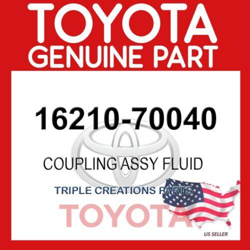 GENUINE Toyota 16210-70040 COUPLING ASSY FLUID 1621070040 OEM