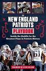 The New England Patriots Playbook: Inside the Huddle for the Greatest Plays in Patriots History by Sean Glennon (Paperback / softback, 2015)