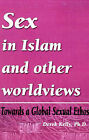 Sex in Islam and Other Worldviews: Towards a Global Sexual Ethos by Derek Kelly (Paperback / softback, 2002)