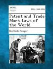 Patent and Trade Mark Laws of the World by Berthold Singer (Paperback / softback, 2013)