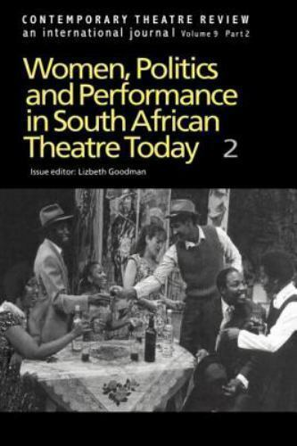 Women and Politics in South African Theatre Today by Lizbeth Goodman (1999,...