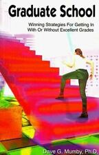 Graduate School: Winning Strategies for Getting in With or Without Excellent