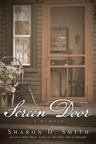 Screen Door : A Memoir by Sharon D. Smith