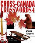 Cross Canadian Crosswords: 50 New Themed Puzzles: No. 4 by Gwen Sjogren (Paperback, 2008)