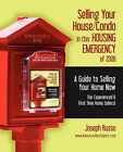 Selling Your House/Condo in This Housing Emergency of 2008 - A Guide to Selling Your Home Now (for Experienced & First Time Home Sellers) by Joseph Russo (Paperback / softback, 2008)