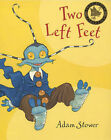 Two Left Feet by Adam Stower (Paperback, 2005)