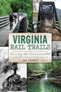 Virginia-Rail-Trails-Crossing-the-Commonwealth-Paperback-by-Tennis-Joe-B