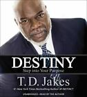 Destiny : Step into Your Purpose by T. D. Jakes (2016, CD, Unabridged)
