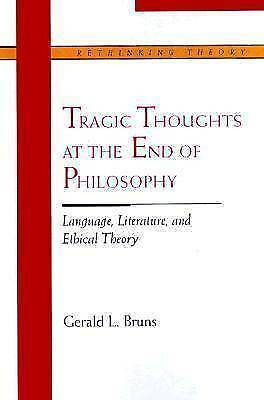 Tragic Thoughts at the End of Philosophy: Language, Literature, and Ethical The