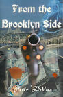 From the Brooklyn Side by Peter J De Vico (Paperback / softback, 2000)