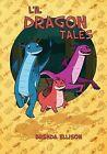 Li'l Dragon Tales by Brenda Ellison (Hardback, 2013)