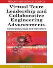 Virtual Team Leadership and Collaborative Engineering Advancements: Contemporary Issues and Implications by IGI Global (Hardback, 2009)