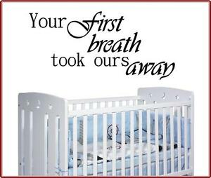 Wall Art Quote Your First Breath Took Ours Away Sticker Mural Home