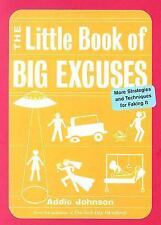 Very Good, The Little Book of Big Excuses: More Strategies and Techniques for Fa