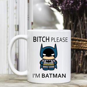 Coffee-Mug-Bitch-Please-I-039-m-Batman