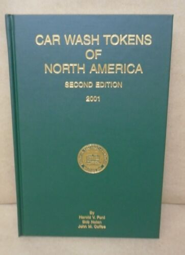 Car Wash Tokens Of North America 2nd Edition 2001 By Ford Nolan /& Coffee