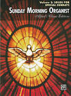 Sunday Morning Organist, Volume 2: Solos for Special Sundays by Alfred Publishing Co., Inc. (Paperback / softback, 2009)