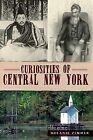 Curiosities of Central New York by Melanie Zimmer (Paperback / softback, 2012)
