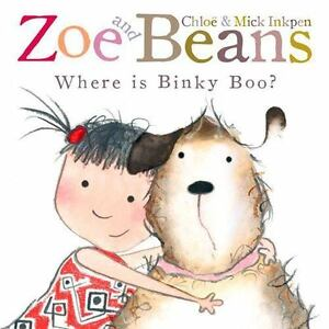 Zoe and Beans. The Magic Hoop ! - Mick Inkpen,Chloë Inkpen