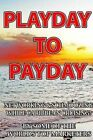 Playday to Payday: Networking and Schmoozing While Caribbean Cruising! by World's Top Marketers, C Mike Lewis, Carolyn Ann Lewis (Paperback / softback, 2014)