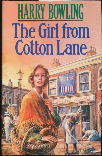 The Girl from Cotton Lane By  Harry Bowling. 9780747204862