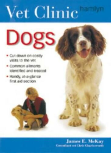 1 of 1 - Dogs (Vet Clinic) By James McKay. 9780600606772
