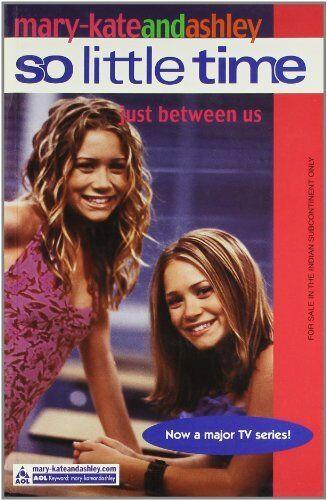 Just Between Us (So Little Time, Book 4),Mary-Kate Olsen, Ashley Olsen