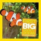 National Geographic Little Kids First Big Book of the Ocean by Catherine D. Hughes (Hardback, 2013)