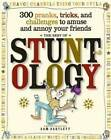The Best of Stuntology: 304 Pranks, Tricks and Challenges to Amuse and Annoy Your Friends by Sam Bartlett (Paperback, 2008)