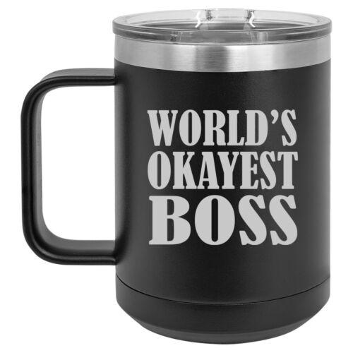 15oz Tumbler Coffee Mug Handle /& Lid Travel Cup Insulated World/'s Okayest Boss