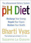 The PH Diet: The PHenomenal Dietary System by Suzanne Le Quesne, Bharti Vyas (Paperback, 2009)