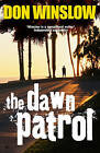 The Dawn Patrol by Don Winslow (Paperback, 2009)