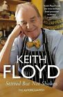 Stirred But Not Shaken: The Autobiography by Keith Floyd (Hardback, 2009)