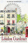 The London Gardener by Elspeth Thompson (Hardback, 2004)