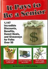 It Pays to Be a Senior 1147 Incredible Discounts Benefits for Those 50 YR