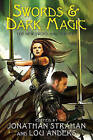 Swords & Dark Magic  : The New Sword and Sorcery by Lou Anders, Jonathan Strahan (Paperback / softback)
