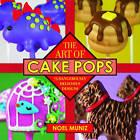 The Art of Cake Pops: 75 Dangerously Delicious Designs by Noel Muniz (Hardback, 2013)