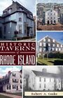 Historic Taverns of Rhode Island by Robert A Geake (Paperback, 2012)