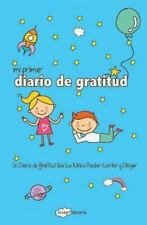 Mi Primer Diario de Gratitud : Un Diario de Gratitud Que Los niños Puedan...