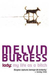 Lady-My-Life-as-a-Bitch-Puffin-Teenage-Books-Burgess-Melvin-Very-Good-Book