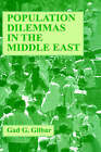 Population Dilemmas in the Middle East: Essays in Political Demography and Economy by Gad Gilbar (Hardback, 1996)