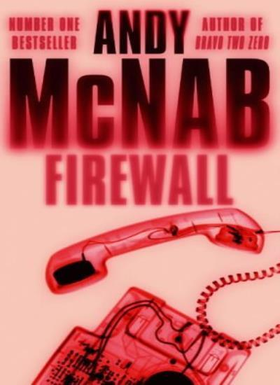 Firewall: (Nick Stone Book 3) By Andy McNab