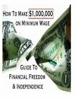 How Make on Minimum Wage Guide Financial Freedom Independence by People