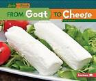 From Goat to Cheese by Lisa Owings (Paperback / softback)